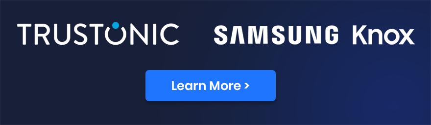 Trustonic and Samsung Knox Global Partnership